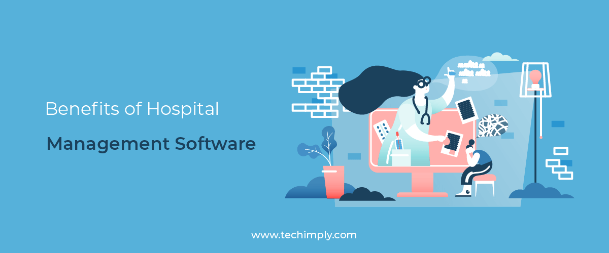 Benefits of Hospital Management Software