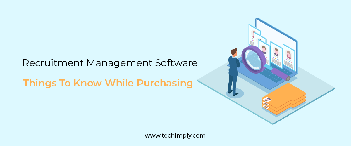 Things To Know While Purchasing a Recruitment Management Software