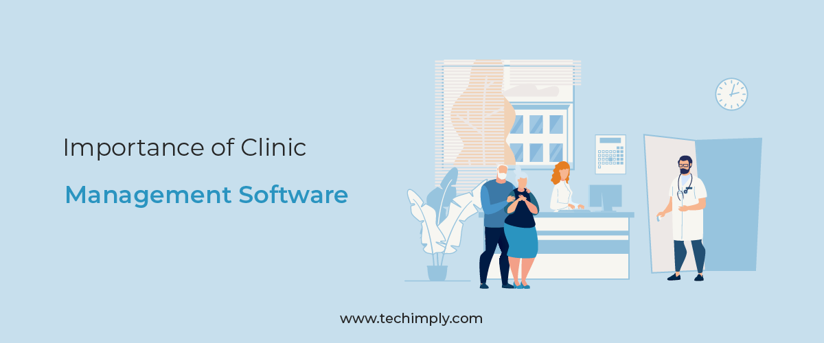 Importance of Clinic Management Software.