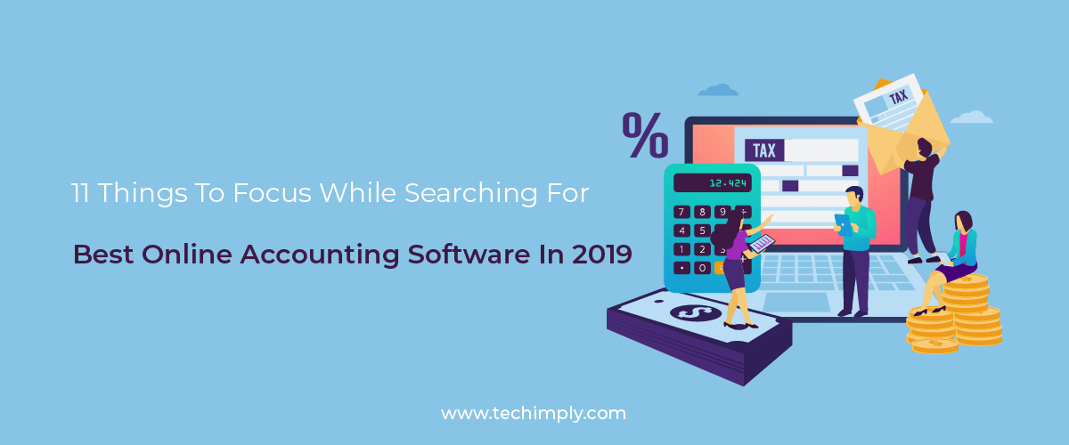 11 Things To Focus While Searching For Best Online Accounting Software In 2019