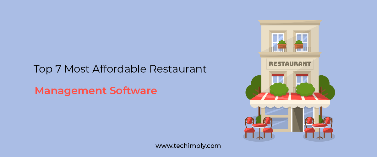 Top 7 Most Affordable Restaurant Management Software