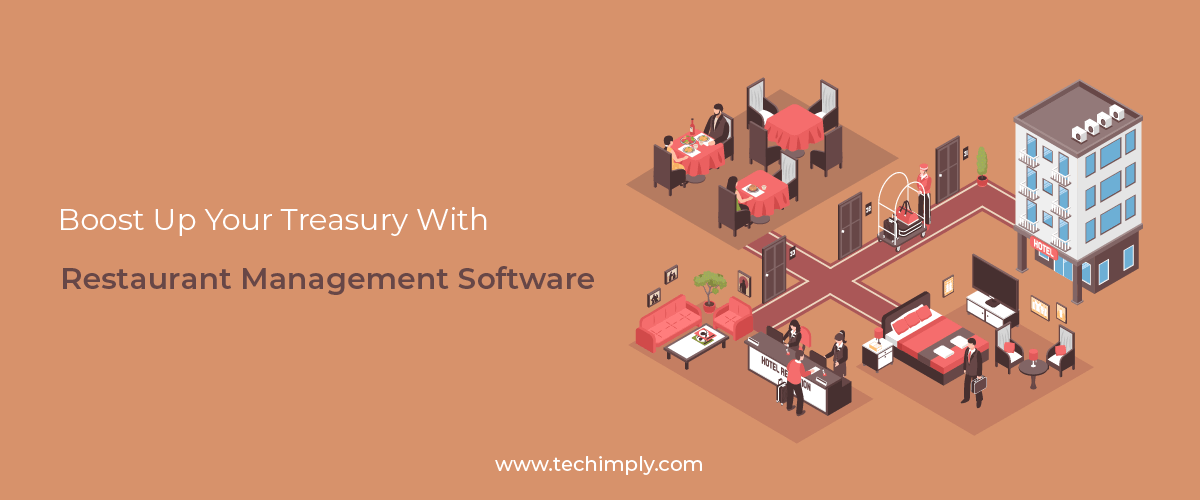 Boost up Your Treasury With Restaurant Management Software