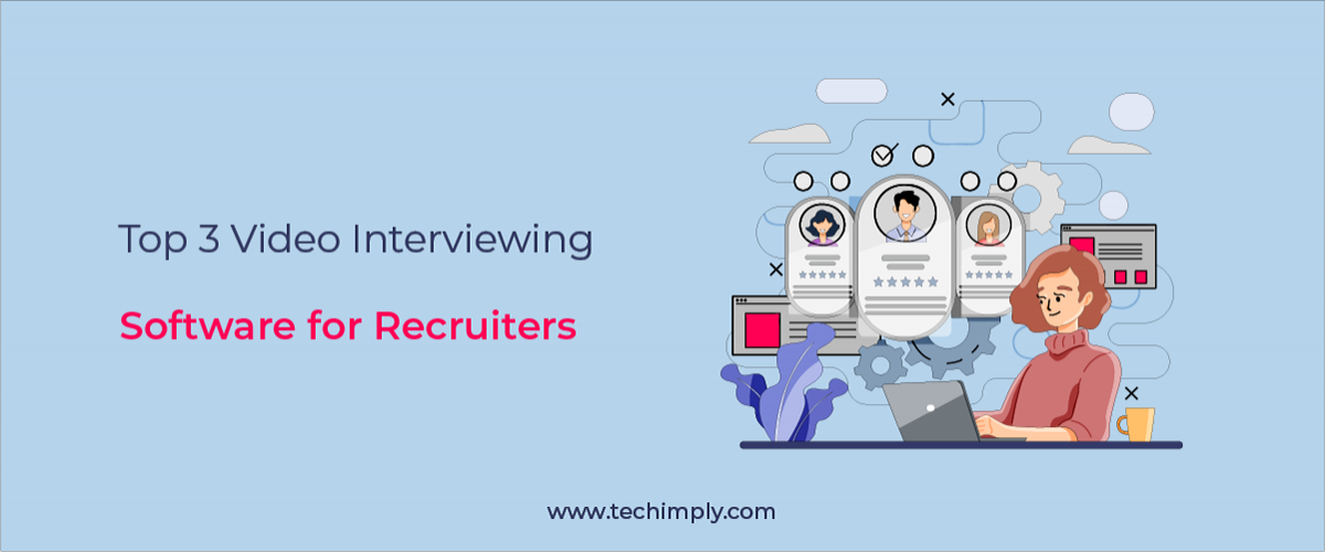 Top 3 Video Interviewing Software for Recruiters