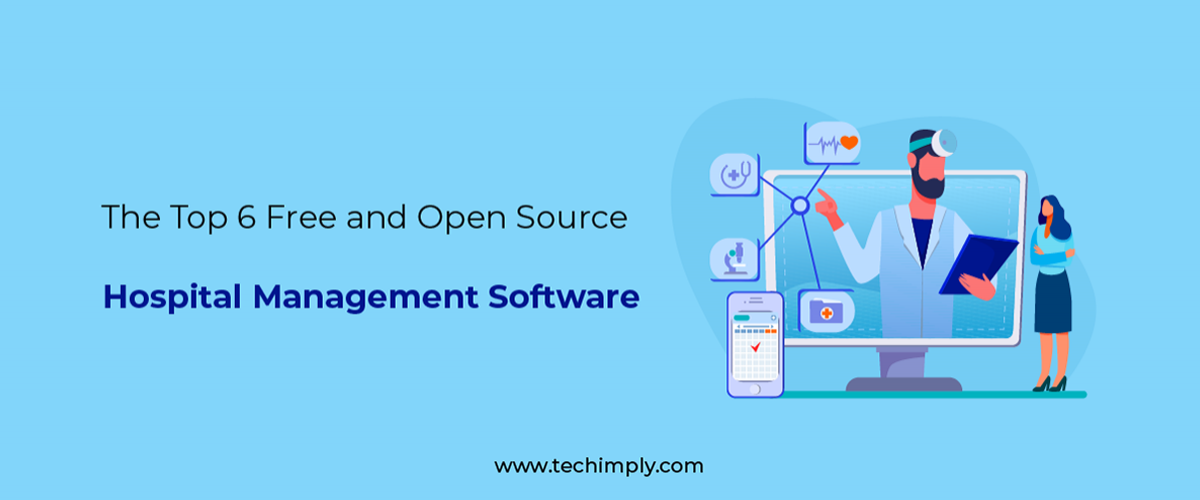 The Top 6 Free and Open Source Hospital Management Software
