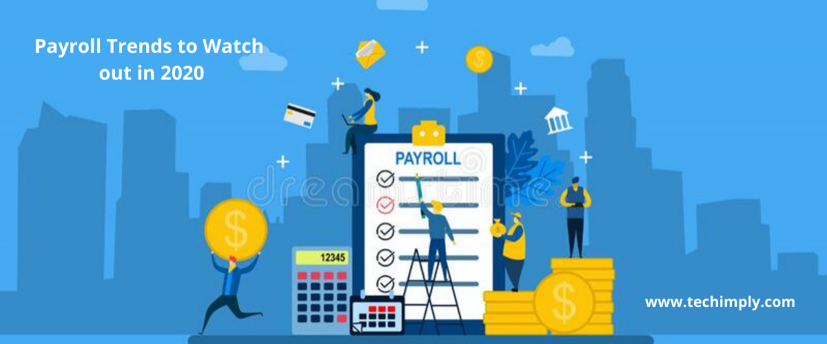 Payroll trends to watch out in 2020