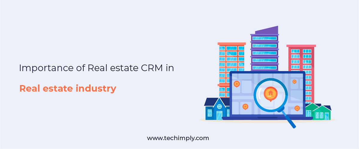Significance of real estate CRM in the Real estate Industry