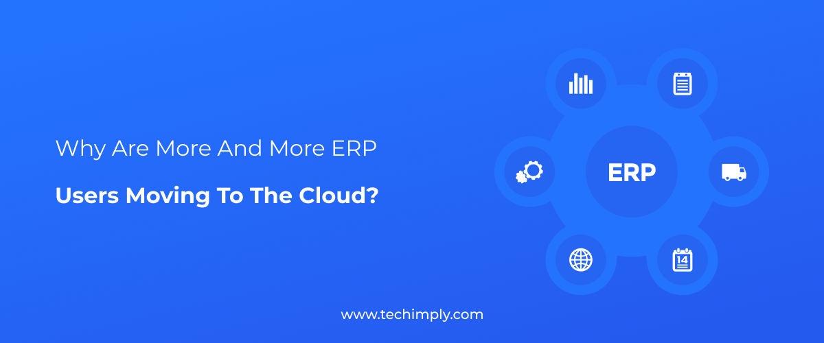 Why more and more ERP users moving to the cloud?