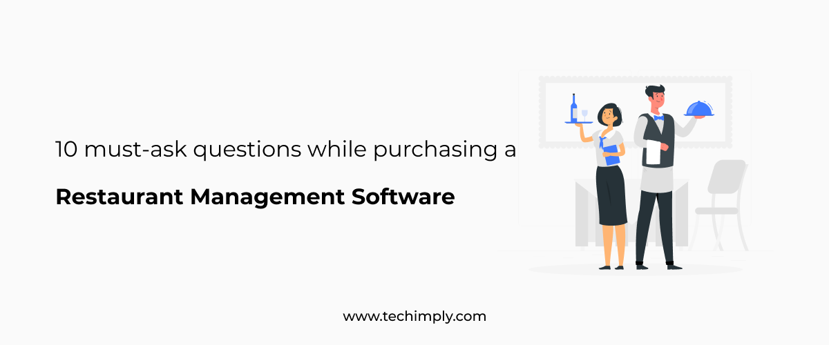 10 must-ask questions while purchasing a restaurant management software