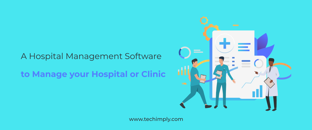 A Hospital Management Software to Manage your Hospital or Clinic