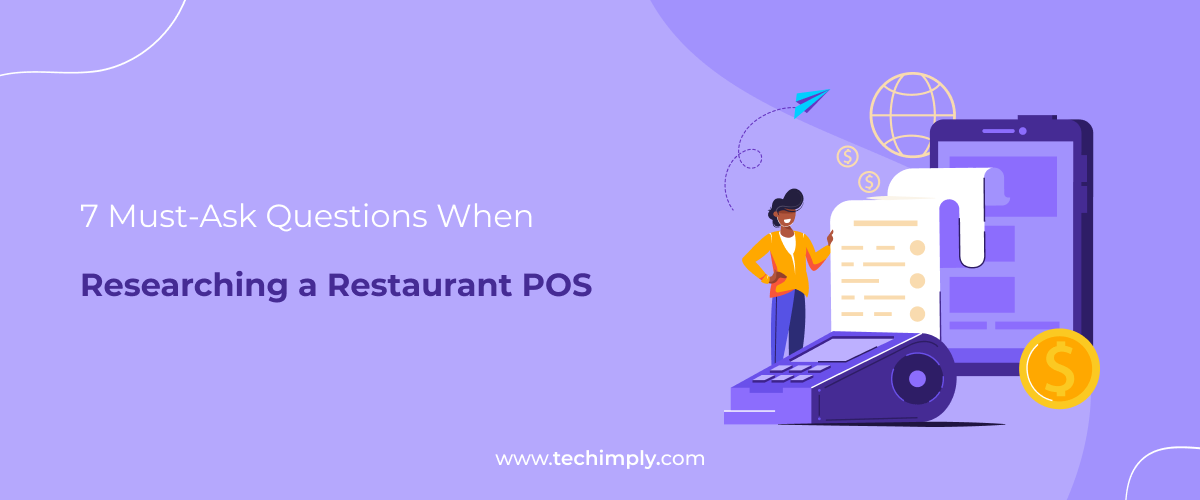 7 Must-Ask Questions When Researching a Restaurant POS