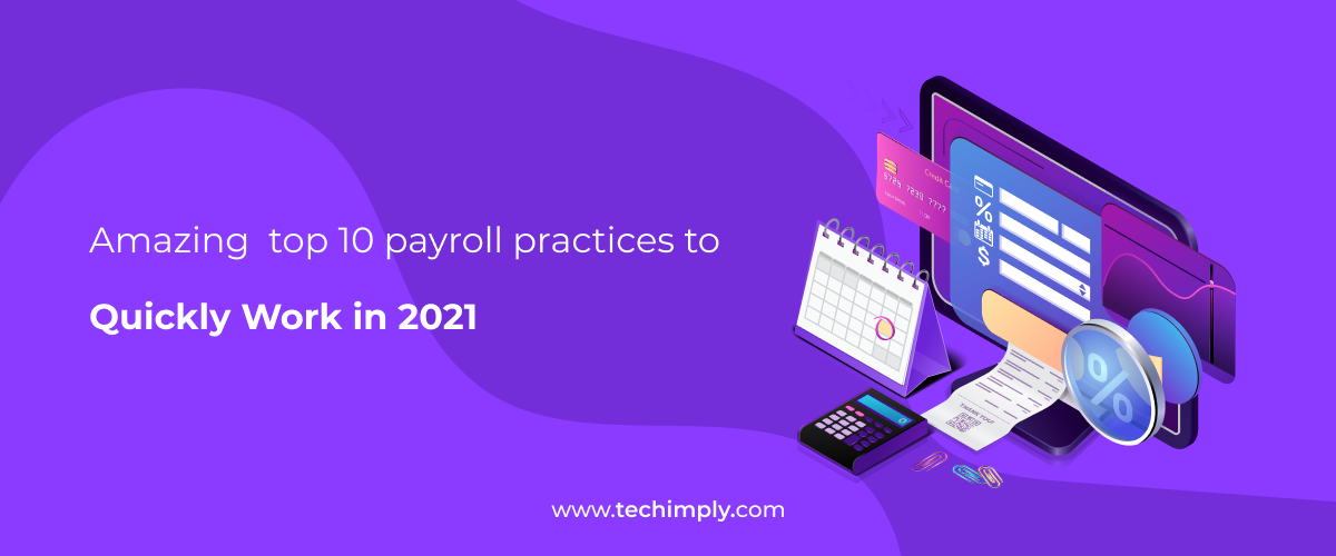 Amazing Top 10 Payroll Practices To Quickly Work In 2021