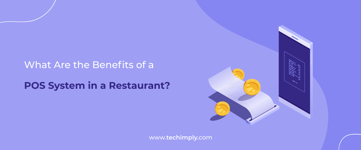 What Are The Benefits Of A POS System In A Restaurant?